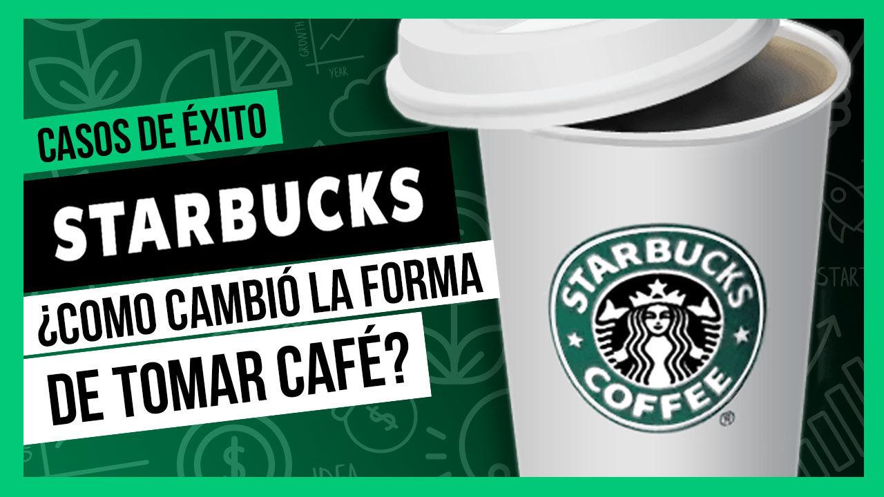 Casos de éxito - Starbucks ¿Cómo cambió la forma de tomar café?